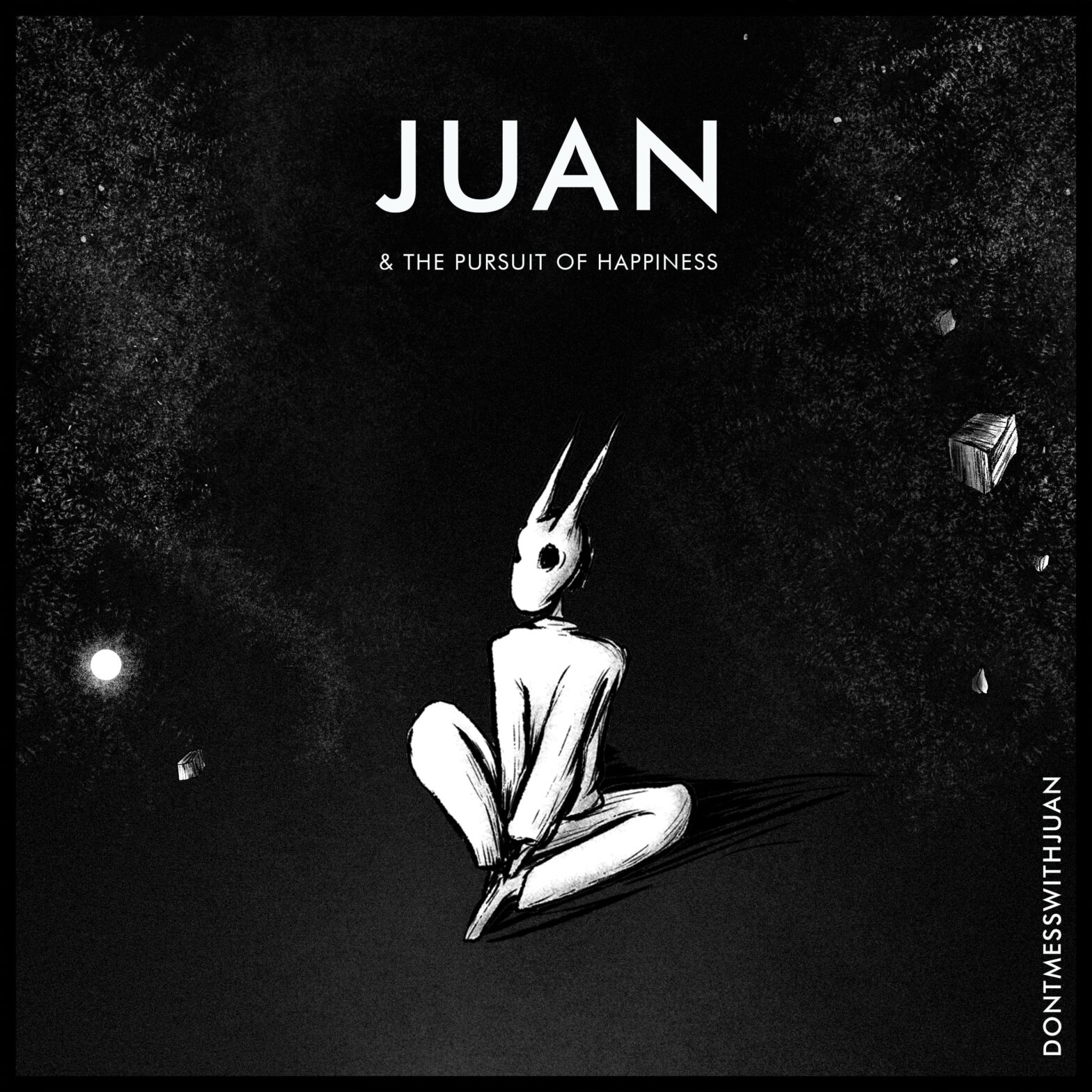 Dontmesswithjuan - Juan & the pursuit of Happiness (ALBUM)