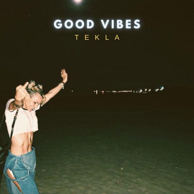 Tekla – Good Vibes